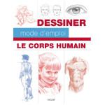 Le corps humain - Dessiner mode d'emploi